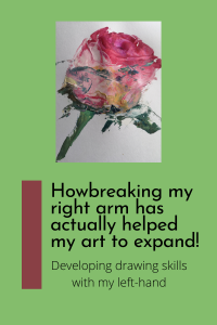 How breaking my right arm actually helped my art to expand by Gill Drew